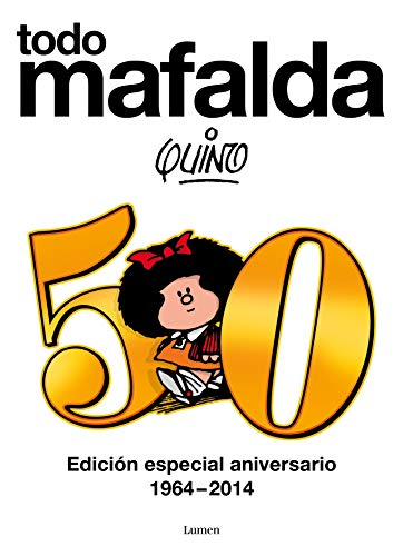 Todo Mafalda: Edición especial aniversario 1964-2014 (Spanish Edition)