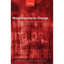 Morphosyntactic Change: Functional and Formal Perspectives (Oxford Surveys in Syntax & Morphology)