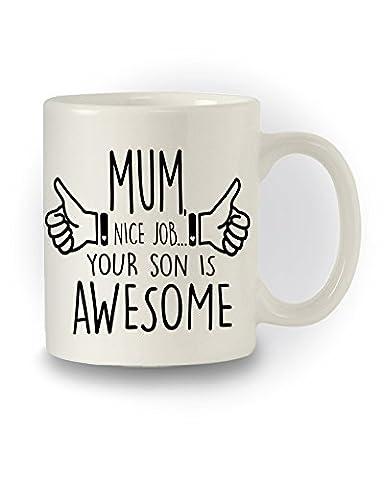 mum nice job, son is awesome funny mug