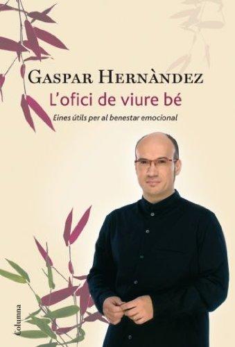 L'ofici de viure bé (NO FICCIÓ COLUMNA) por Gaspar Hernández