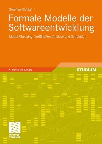 Formale Modelle der Softwareentwicklung: Model-Checking, Verifikation, Analyse und Simulation