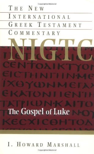 The Gospel of Luke (The New International Greek Testament Commentary) by I. Howard Marshall (1978-11-14)