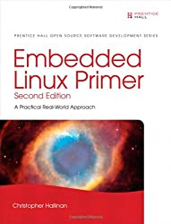 Embedded Linux Primer: A Practical Real-World Approach (Prentice Hall Open Source Software Development Series)