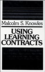 Using Learning Contracts          (LSI): Practical Approaches to Individualizing and Structuring Learning (Jossey-Bass Higher Education Series)