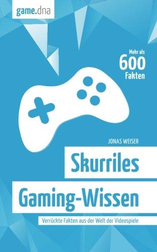 Preisvergleich Produktbild Skurriles Gaming-Wissen: Verrückte Fakten aus der Welt der Videospiele
