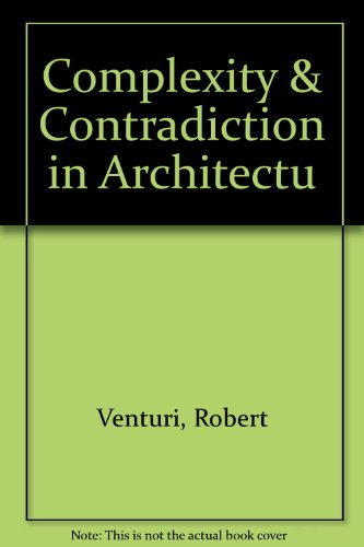 Complexity and Contradiction in Architecture: With an Introd. by Vincent Scully (Museum of Modern Art Papers on Architecture, 1)