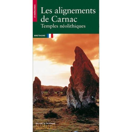 Les alignements de Carnac : temples néolithiques