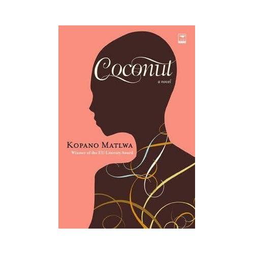 [Coconut] (By: Kopano Matlwa) [published: September, 2008]