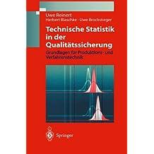 Technische Statistik in der Qualitätssicherung: Grundlagen Für Produktions-Und Verfahrenstechnik