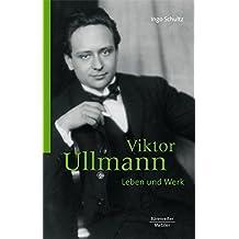 Viktor Ullmann: Leben und Werk
