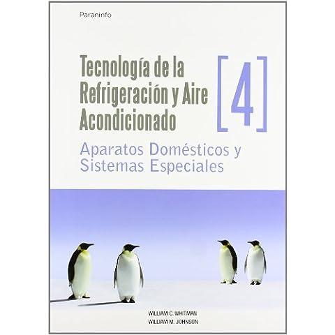 Aparatus Domesticos y Sistemas Especiales (Technologia de la Refrigeracion y Aire Acondicionado) (Spanish Edition) by Whitman, William C., Johnson, William M. (2002)