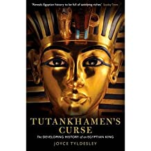 [(Tutankhamen's Curse: The Developing History of an Egyptian King)] [ By (author) Joyce Tyldesley ] [July, 2013]