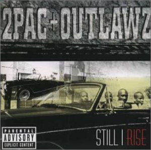 Still I Rise [JP-Import] by 2 Pac & The Outlaws (2000-02-19)