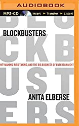 Blockbusters: Hit-making, Risk-taking, and the Big Business of Entertainment by Anita Elberse (2014-04-15)