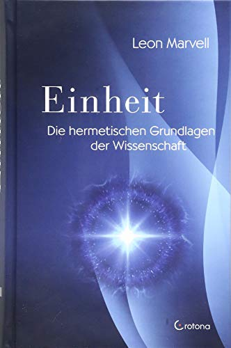 Einheit: Die mystischen Grundlagen der Wissenschaft