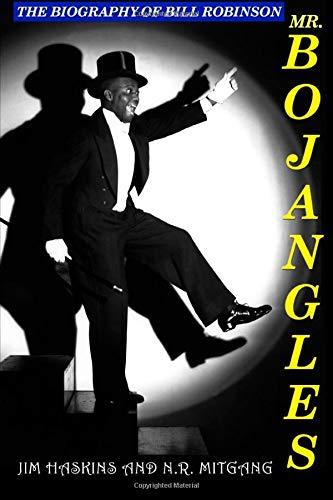 Mr. Bojangles: The Biography of Bill Robinson