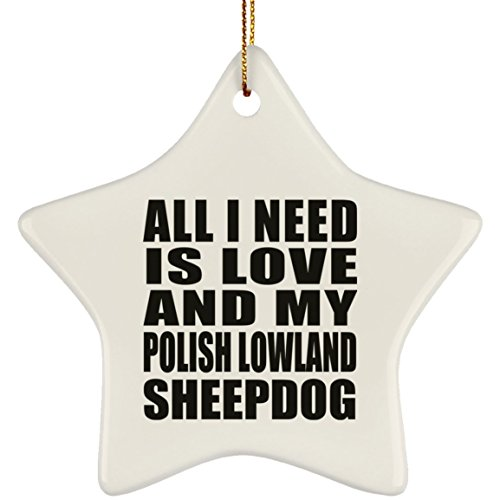 Designsify All I Need is Love and My Polish Lowland Sheepdog - Star Ornament Stern Weihnachtsbaumschmuck aus Keramik Weihnachten - Geschenk zum Geburtstag Jahrestag Muttertag Vatertag Ostern - Polish Pottery Christmas Ornament
