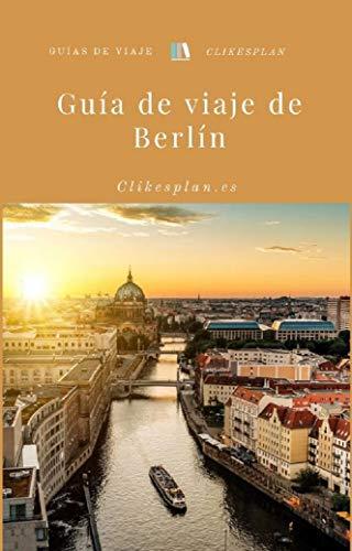 Guía de viaje de Berlín (Guías de viaje Clikesplan nº 9) eBook ...