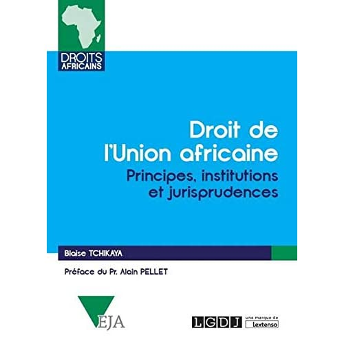 Le droit de l'union africaine : Principes, institutions et jurisprudences