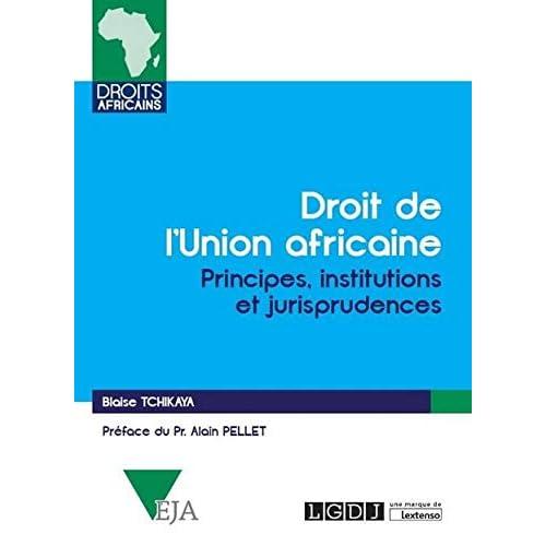 Le droit de l'union africaine : Principes, institutions et jurisprudences