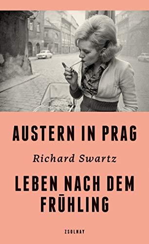 Buchseite und Rezensionen zu 'Austern in Prag: Leben nach dem Frühling' von Richard Swartz