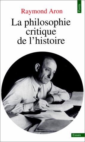 La Philosophie critique de l'histoire: Essai sur une théorie allemande de l'histoire