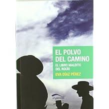 El polvo del camino: El libro maldito de El Rocío (Colecci¢n Mayor)