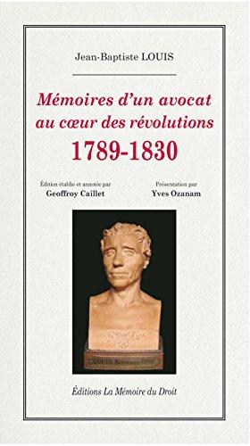Mémoires d'un avocat au coeur des révolutions, 1789-1830