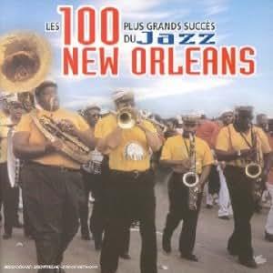 Les 100 plus grands succès du Jazz New Orleans