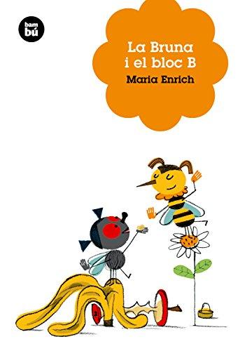 La Bruna i el bloc B (Joves Lectors)