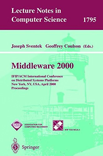 Middleware 2000: IFIP/ACM International Conference on Distributed Systems Platforms and Open Distributed Processing New York, NY, USA, April 4-7, 2000 ... (Lecture Notes in Computer Science) par From Springer-Verlag Berlin and Heidelberg GmbH & Co. K