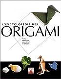 L'Encyclopédie des origami, 3 volumes : Pliages en papier pour petits et grands - Nouveaux pliages en papier pour petits et grands - Pliages en papier pour petits et grands