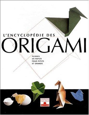 L'Encyclopédie des origami, 3 volumes : Pliages en papier pour petits et grands - Nouveaux pliages en papier pour petits et grands - Pliages en papier pour petits et grands par Zülal Aytüre-Scheele