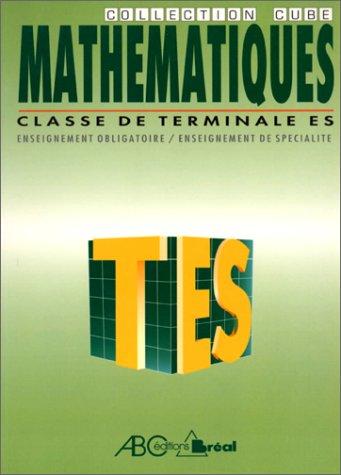 Mathématiques, classes de terminale ES : Nouveau programme 94, [enseignement obligatoire, enseignement de spécialité]