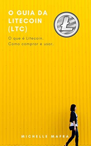 O Guia da Litecoin (LTC): O que é Litecoin. Como comprar e usar ...