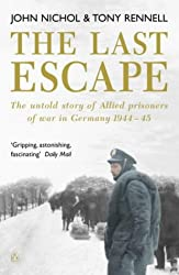 The Last Escape: The Untold Story of Allied Prisoners of War in Germany 1944-1945 (Untold Story of Allied Prisoners of War in Germany 1944-5)