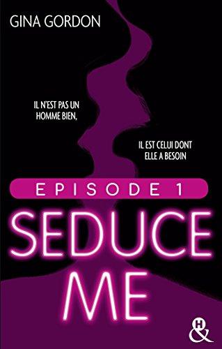 Couverture du livre Seduce Me - Episode 1 (&H)