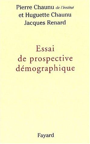 Essai de prospective démographique par Pierre Chaunu