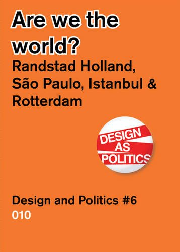 are-we-the-world-randstad-holland-sao-paolo-istanbul-rotterdam-design-politics