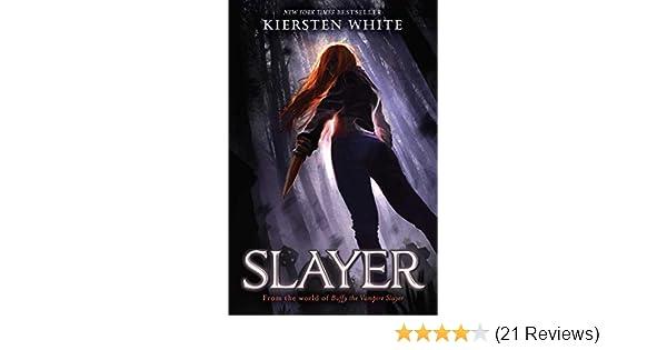 Slayer: Amazon co uk: Kiersten White: 9781534404953: Books
