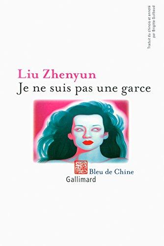 Je ne suis pas une garce par Liu Zhenyun