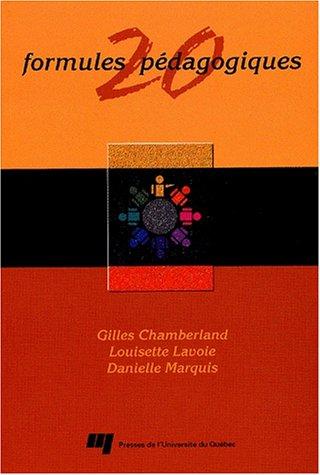 20 Formules pédagogiques par Gilles Chamberland, Louisette Lavoie, Danielle Marquis