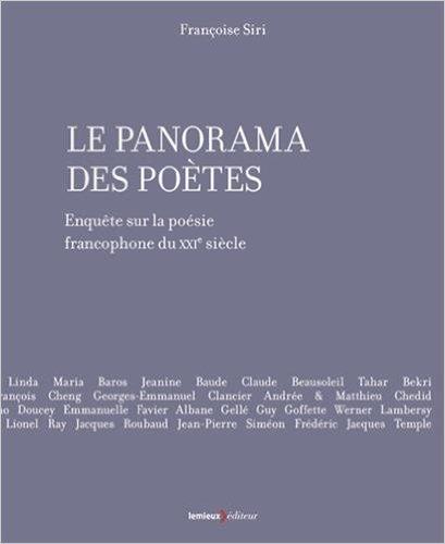 Le Panorama des potes : Enqute sur la posie francophone du XXIe sicle de Franoise Siri ,Jean-Pierre Simon (Prface) ( 18 fvrier 2015 )