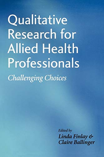 Qualitative Research for Allied Health Professionals: Challenging Choices