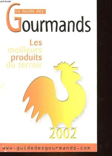 Le guide des gourmands 2002 par Elisabeth de Meurville