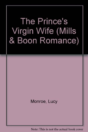 The Prince's Virgin Wife (Mills & Boon Romance)