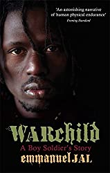 War Child: A Boy Soldier's Story by Emmanuel Jal (2010-03-04)