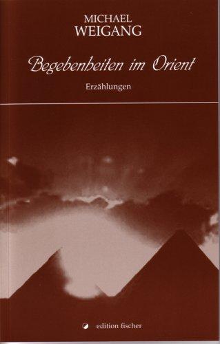 Begebenheiten im Orient: Erzählungen (edition fischer)