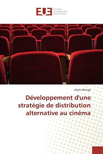 Développement dune stratégie de distribution alternative au cinéma