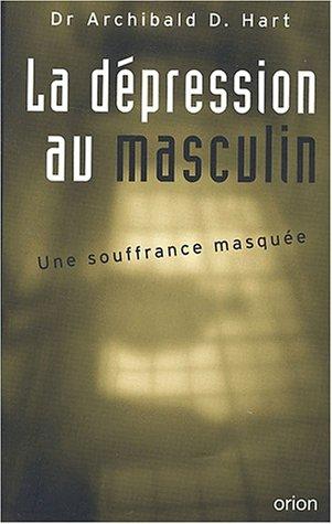 La dépression au masculin. : Une souffrance masquée